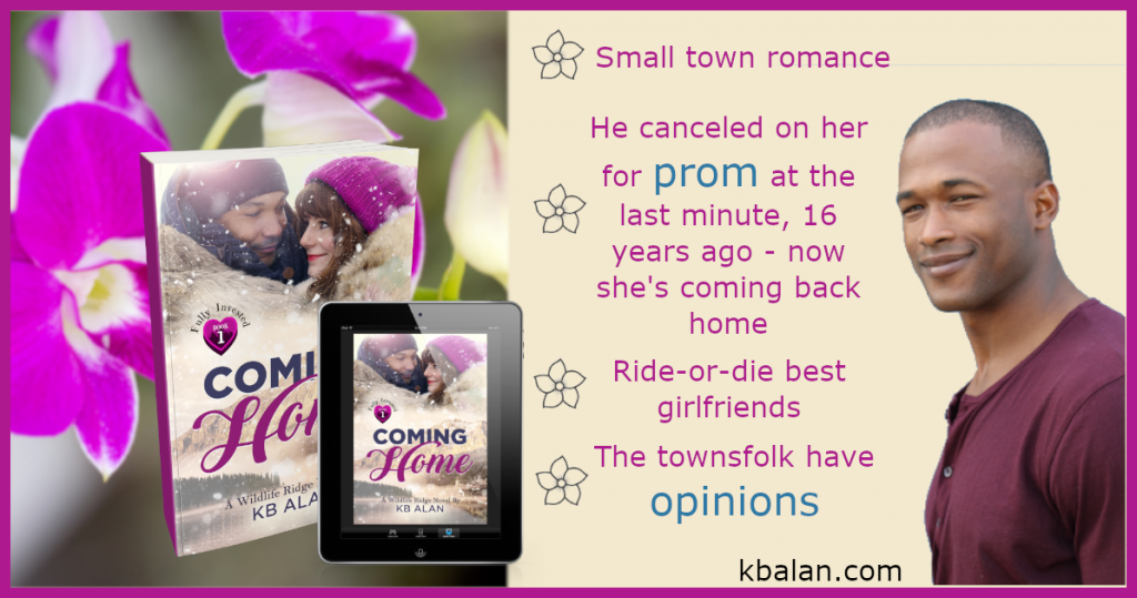 Promo graphic with handsome Black man, book cover, small town romance, he canceled on her for prom at the last minute, 16 years ago - now she's coming back home. Ride or die best girlfriends. The townsfolk have opinion.