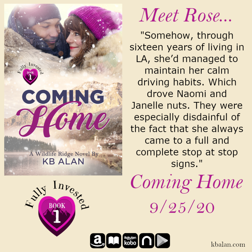 Promo graphic with book cover and meet rose. Quote: Somehow, through sixteen years of living in LA, she'd managed to maintain her calm driving habits. Which drove Naomi and Janelle nuts. They were especially disdainful of the fact that she always came to a full and complete stop at stop signs.