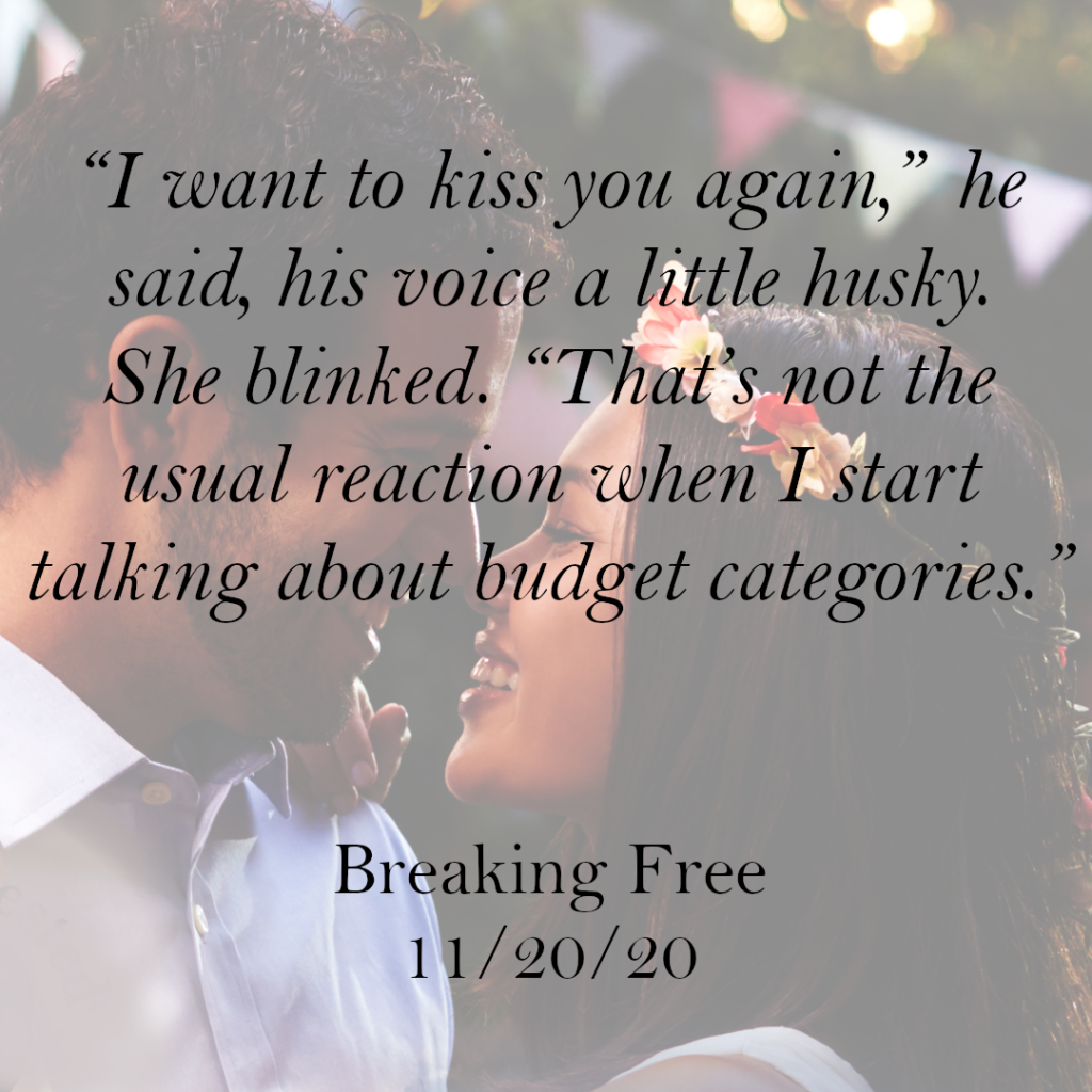 """Couple from cover with text overlay that reads: """"I want to kiss you again,"""" he said, his voice a little husky. She blinked. """"That's not the usual reaction when I start talking about budget categories."""""""