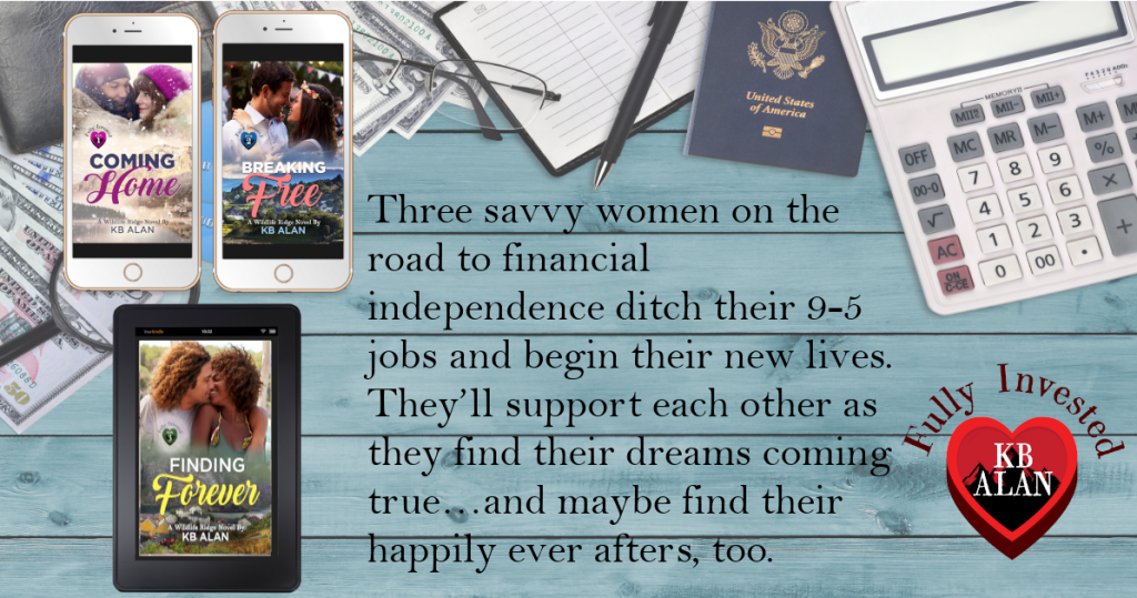 Background with money, passports and calculator, iPhones with Coming Home and Breaking Free covers, and Kindle with Finding Forever Cover. Text reads: Three savvy women on the road to financial independence ditch their 9-5 jobs and begin their new lives. They'll support each other as they find their dreams coming true…and maybe find their happily ever afters, too.