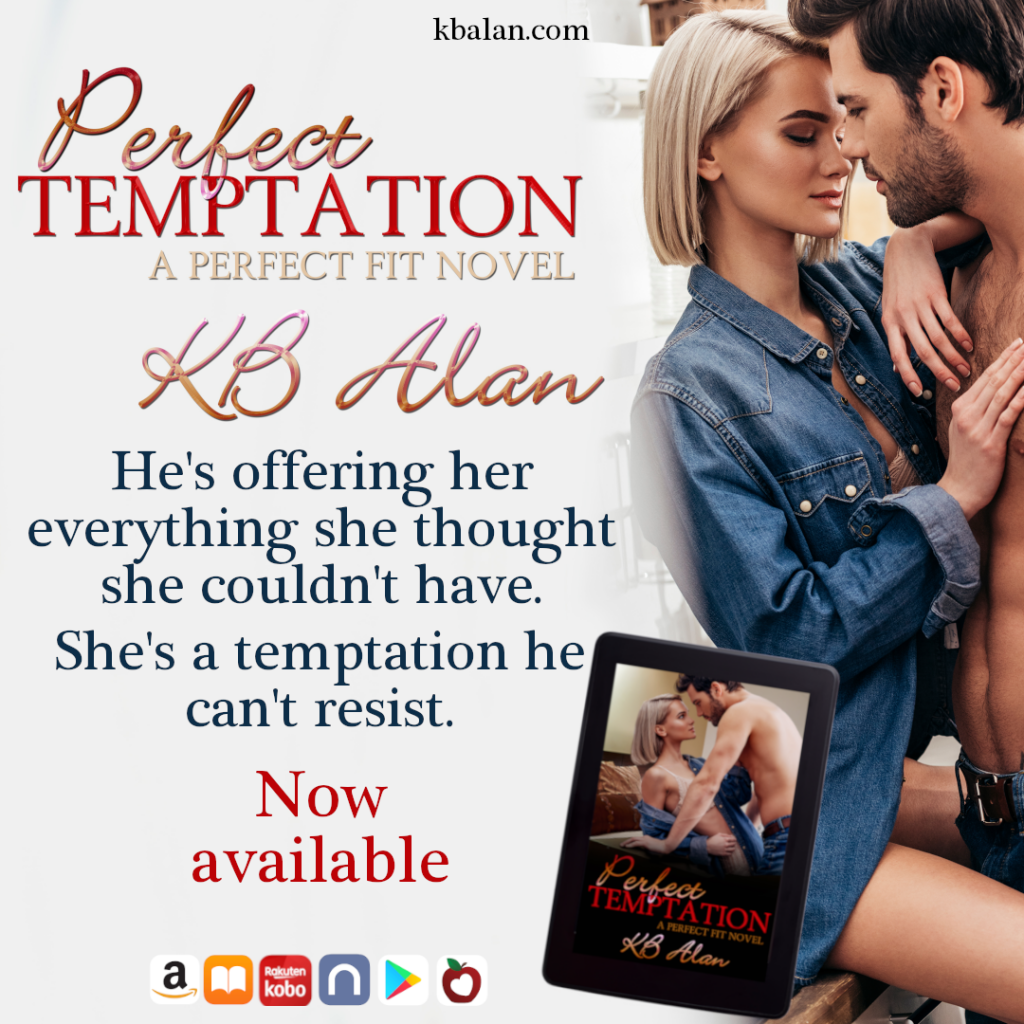 Couple from the book cover; E-reader with Perfect Temptation cover. Text reads: He's offering her everything she thought she couldn't have. She's a temptation he can't resist. Now available.