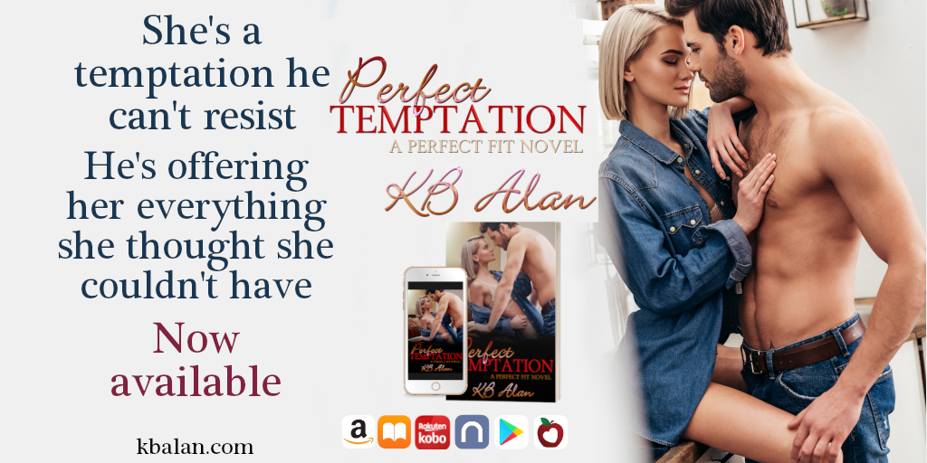 Image of sexy couple from the cover. Phone and paperback versions of Perfect Temptation. Retail logos for Amazon, Apple, Kobo, Nook, Google Play and Eden Books. Text reads: She's a temptation he can't resist. He's offering her everything she thought she couldn't have. Now available.